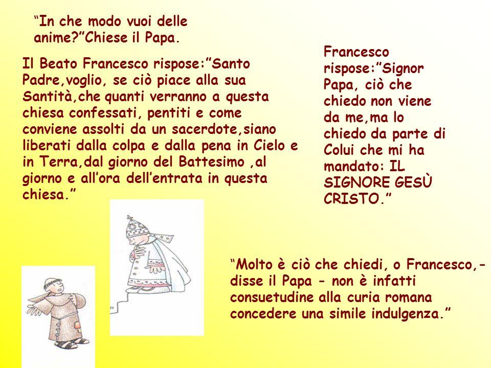 In che modo vuoi delle anime Chiese il Papa.