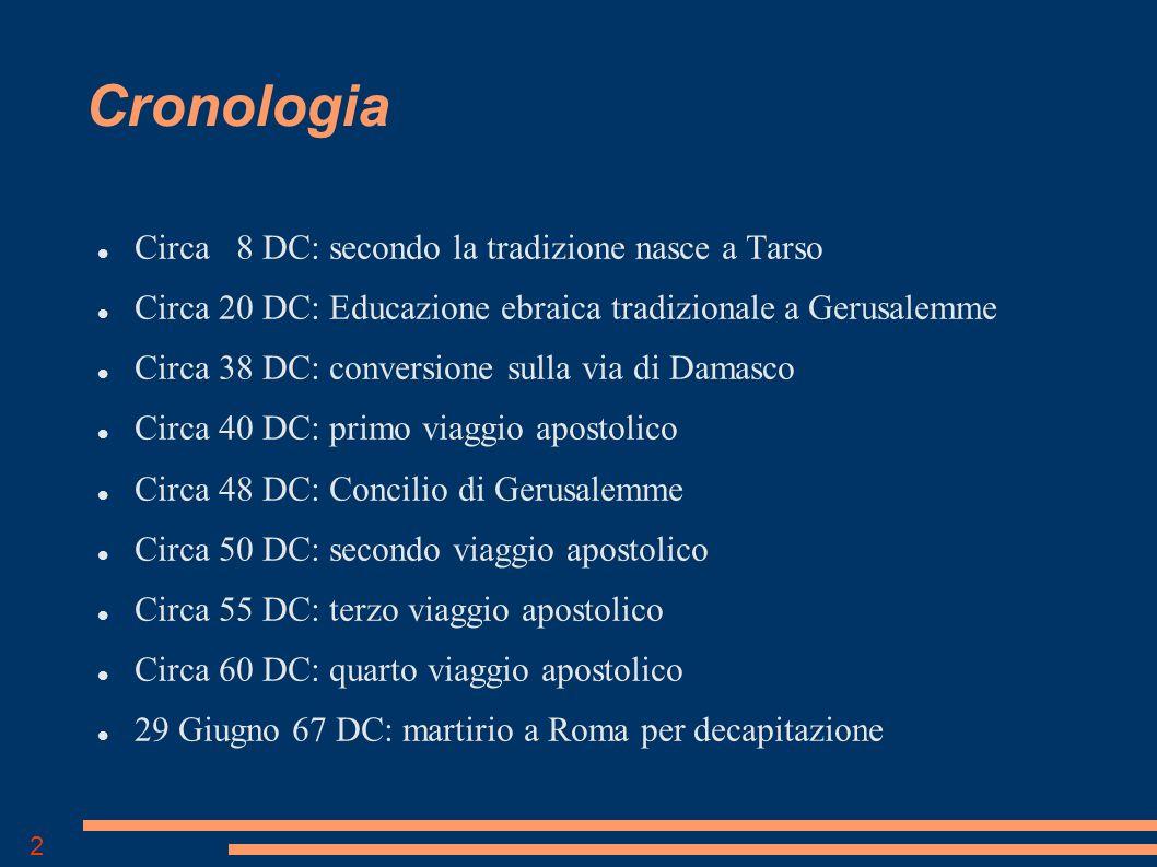 Cronologia Circa 8 DC: secondo la tradizione nasce a Tarso