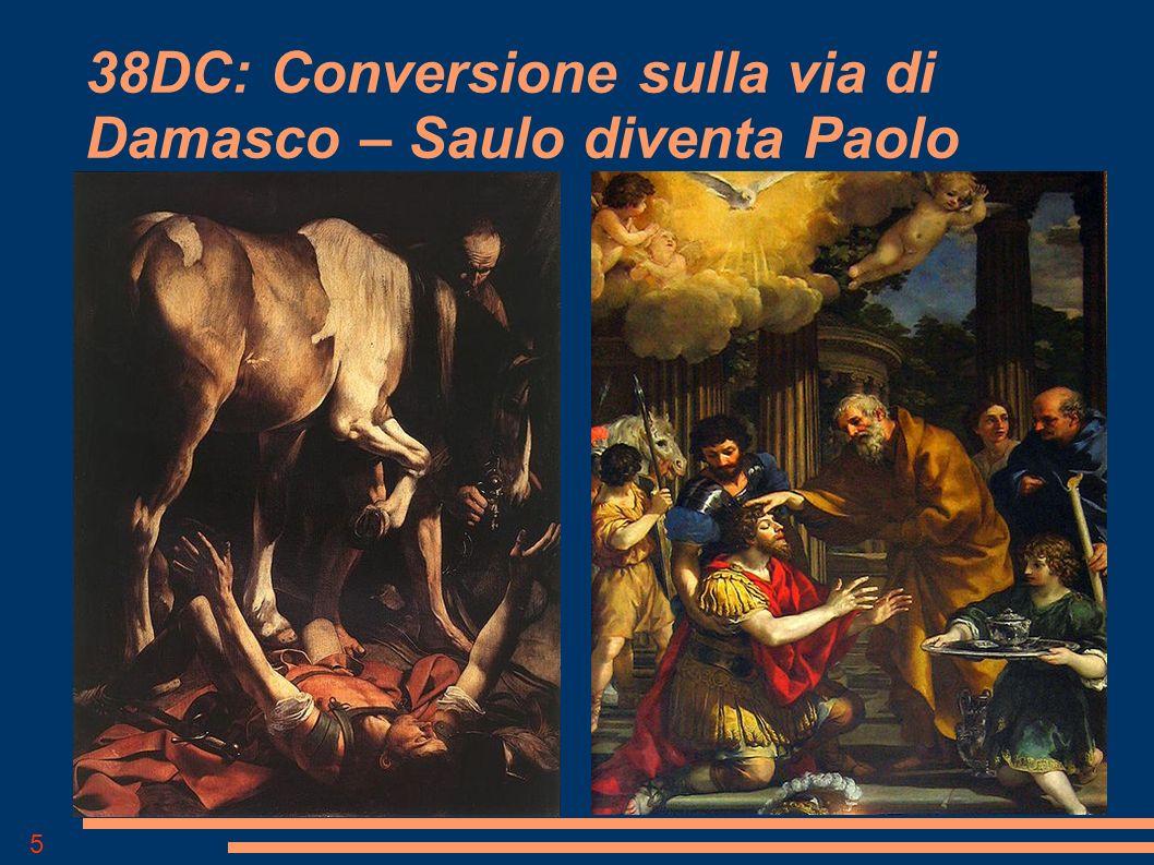 38DC: Conversione sulla via di Damasco – Saulo diventa Paolo