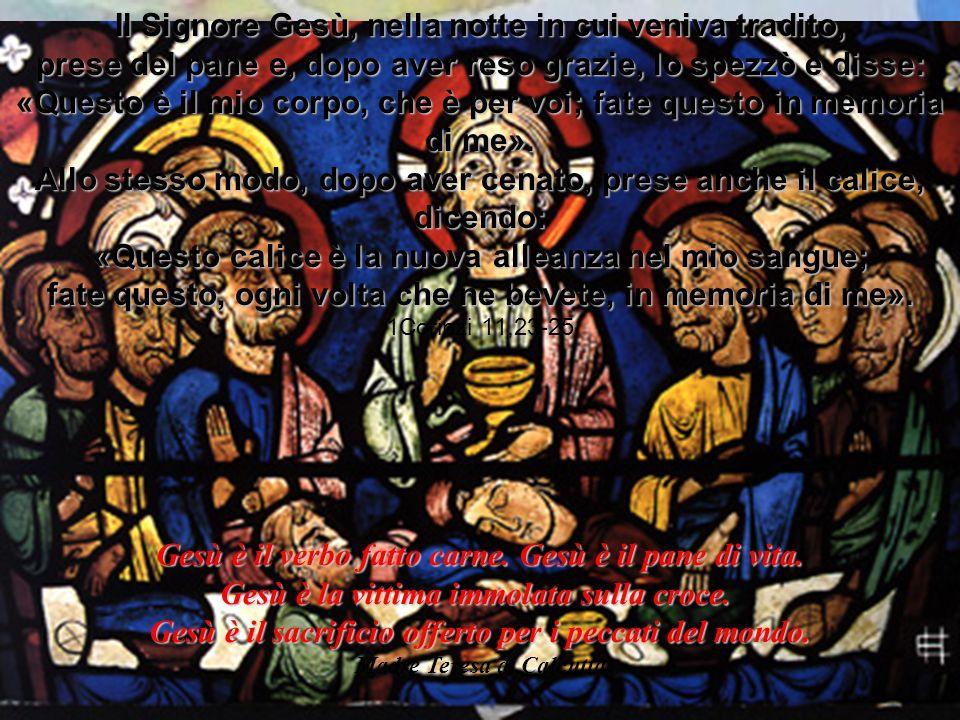 Il Signore Gesù, nella notte in cui veniva tradito,