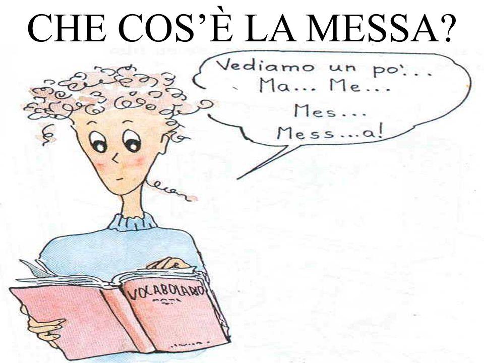 CHE COS'È LA MESSA