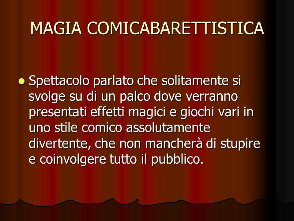 MAGIA COMICABARETTISTICA