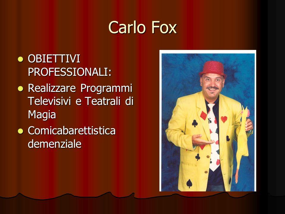 Carlo Fox OBIETTIVI PROFESSIONALI: