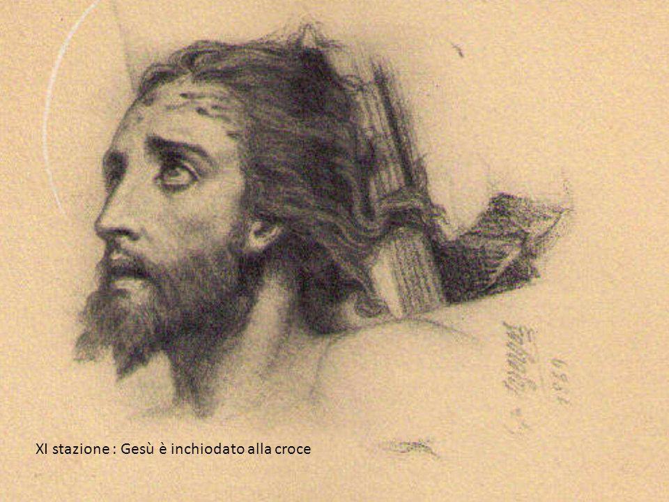 XI stazione : Gesù è inchiodato alla croce