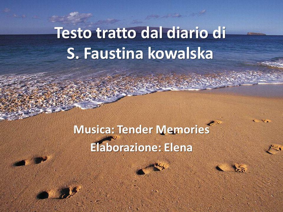 Testo tratto dal diario di S. Faustina kowalska