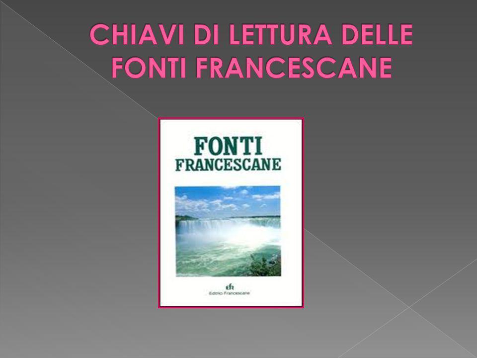 CHIAVI DI LETTURA DELLE FONTI FRANCESCANE