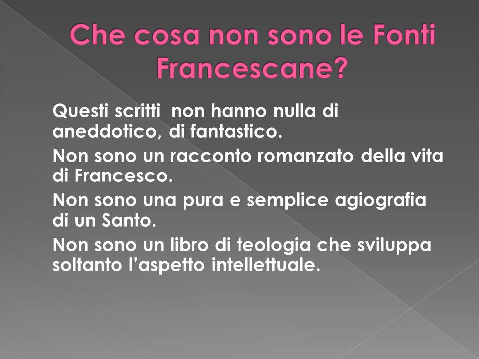 Che cosa non sono le Fonti Francescane