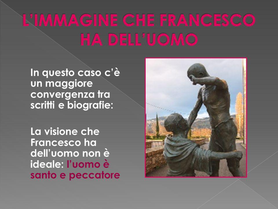 L'IMMAGINE CHE FRANCESCO HA DELL'UOMO