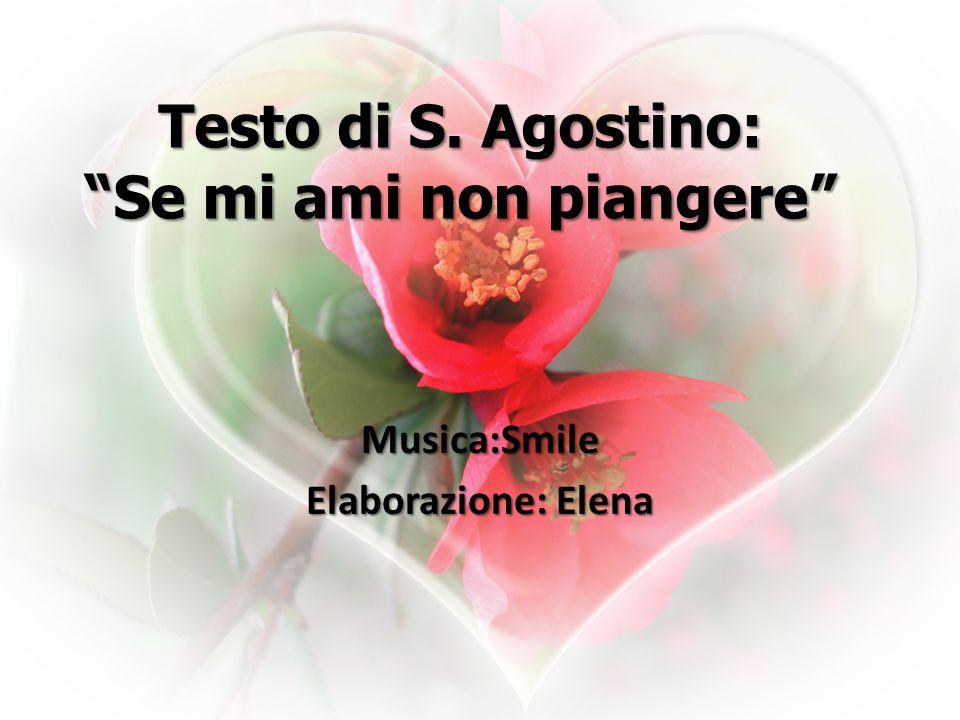 Testo di S. Agostino: Se mi ami non piangere