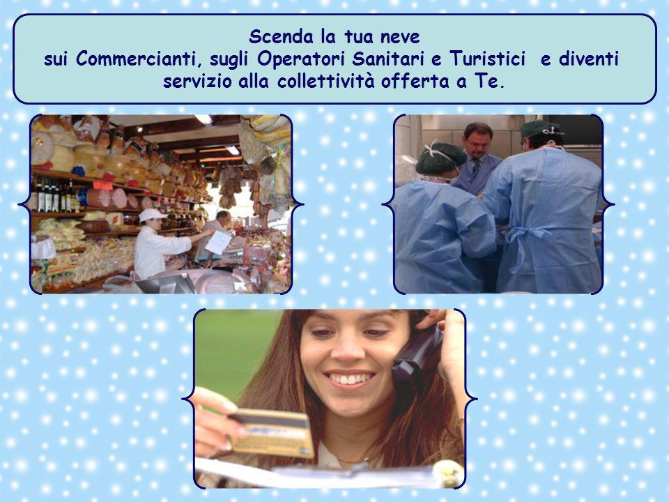 sui Commercianti, sugli Operatori Sanitari e Turistici e diventi