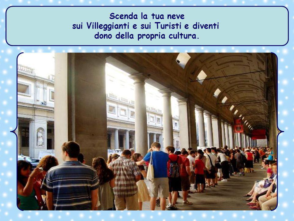 sui Villeggianti e sui Turisti e diventi dono della propria cultura.