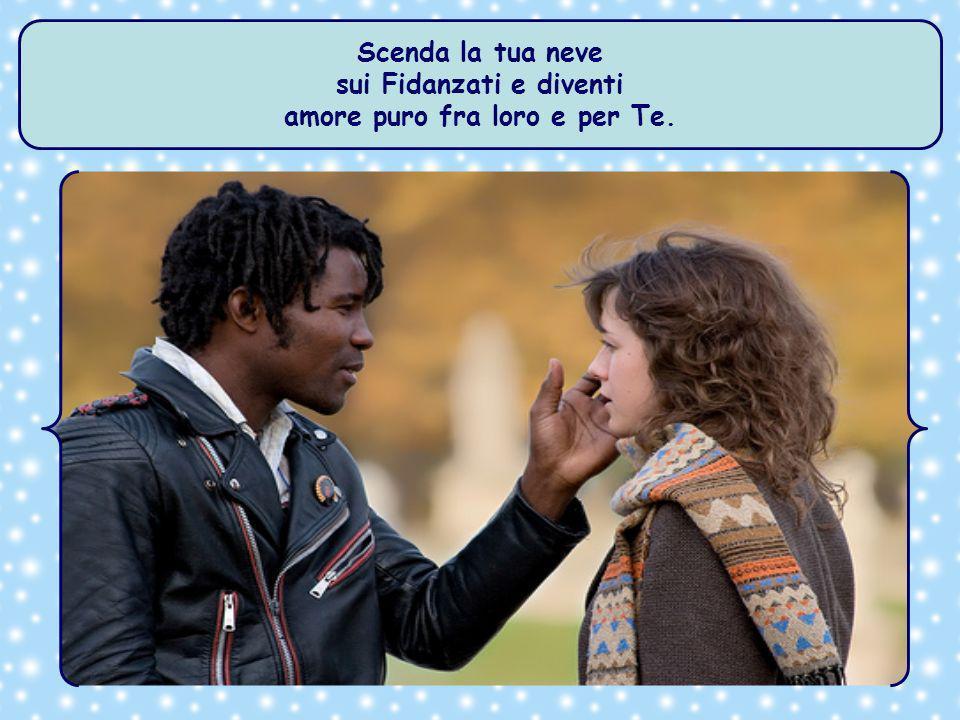 sui Fidanzati e diventi amore puro fra loro e per Te.