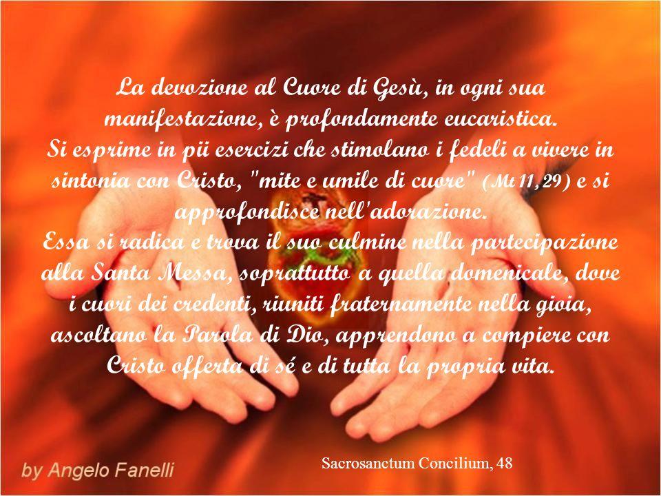 La devozione al Cuore di Gesù, in ogni sua manifestazione, è profondamente eucaristica.