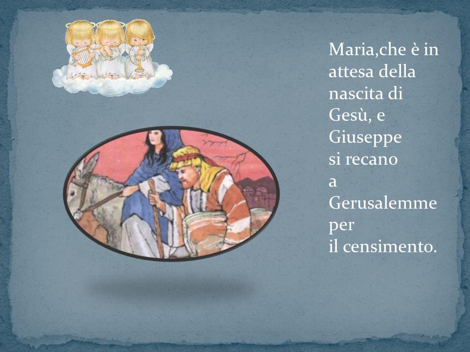 Maria,che è in attesa della nascita di Gesù, e Giuseppe