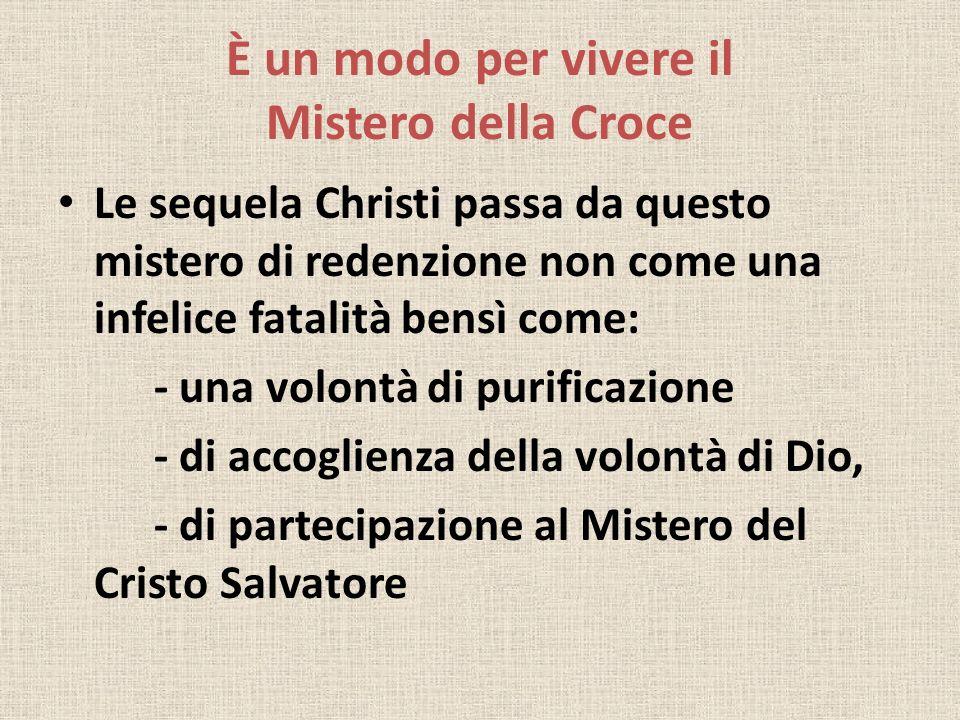 È un modo per vivere il Mistero della Croce