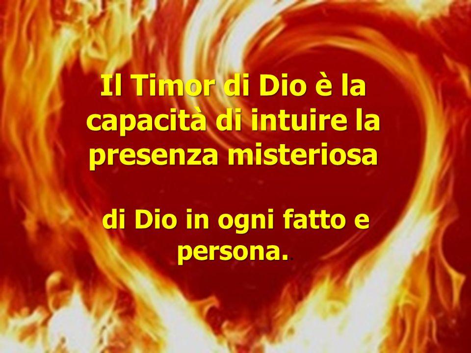Il Timor di Dio è la capacità di intuire la presenza misteriosa