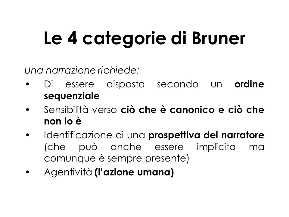 Le 4 categorie di Bruner Una narrazione richiede: