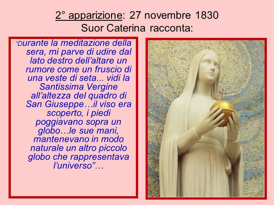 2° apparizione: 27 novembre 1830 Suor Caterina racconta: