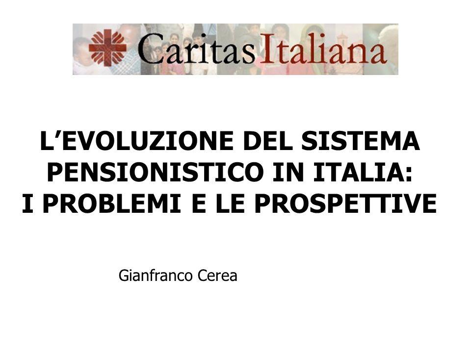 L'EVOLUZIONE DEL SISTEMA PENSIONISTICO IN ITALIA: I PROBLEMI E LE PROSPETTIVE