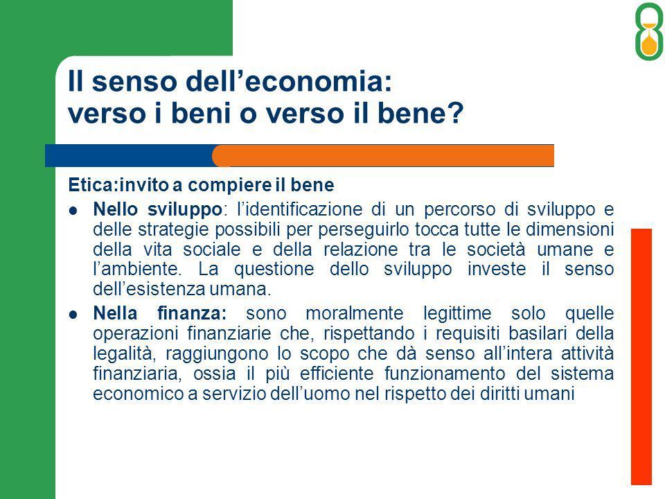 Il senso dell'economia: verso i beni o verso il bene