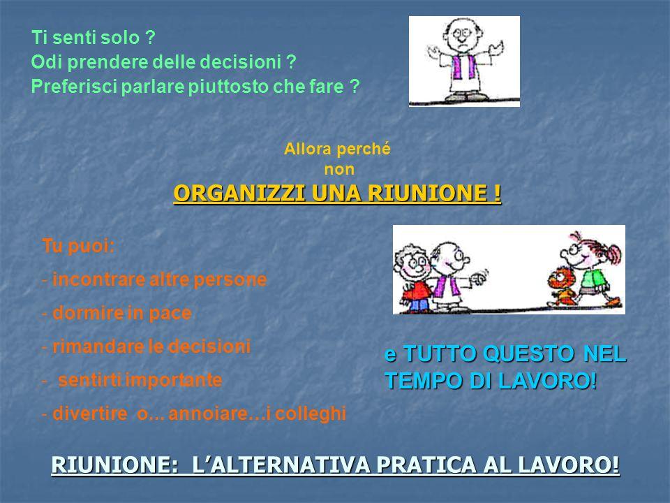 RIUNIONE: L'ALTERNATIVA PRATICA AL LAVORO!