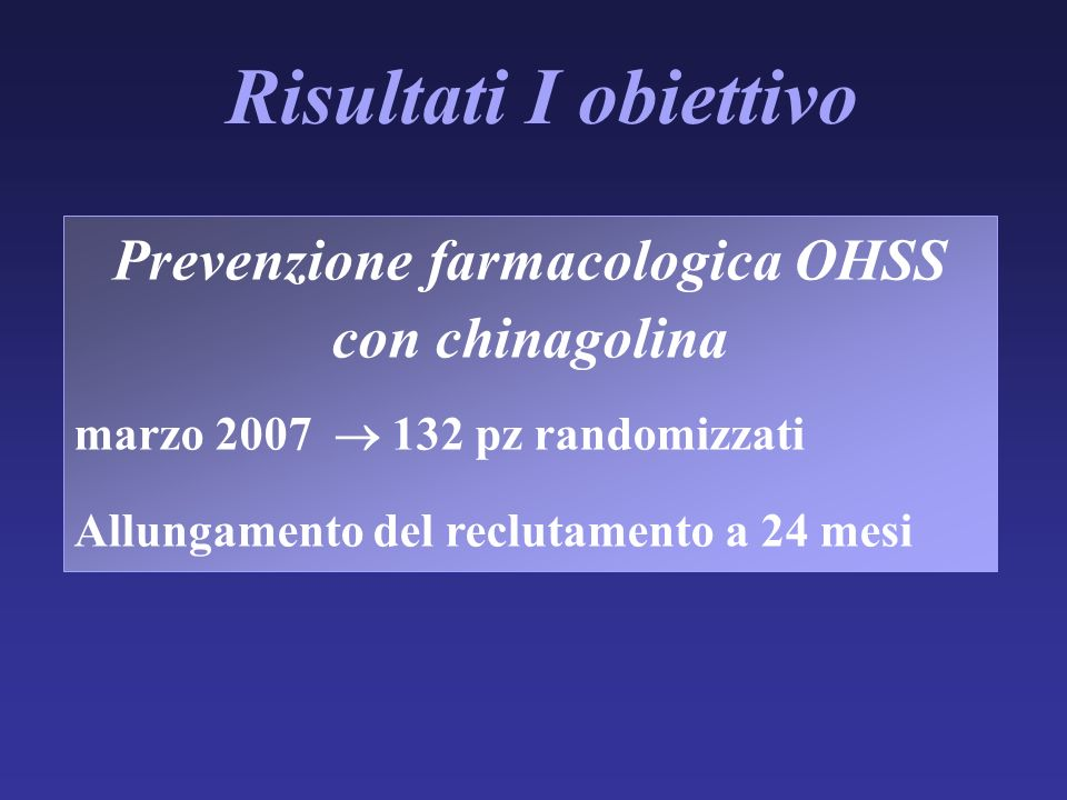 Prevenzione farmacologica OHSS con chinagolina