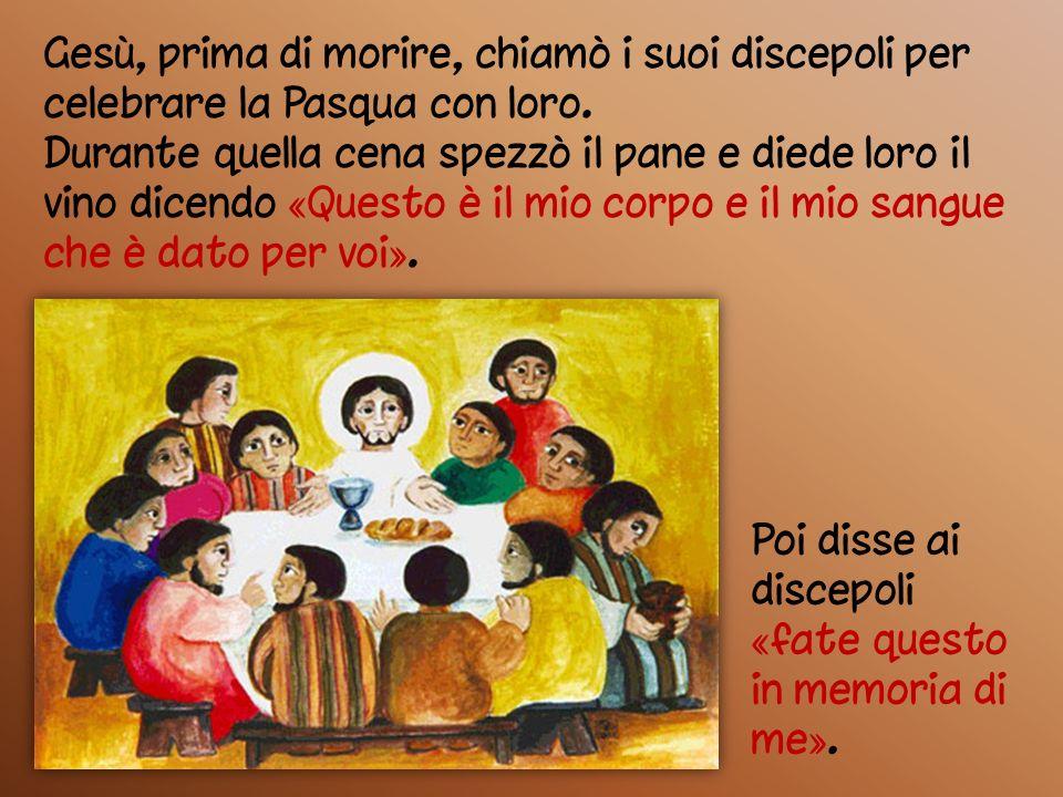 Gesù, prima di morire, chiamò i suoi discepoli per celebrare la Pasqua con loro.