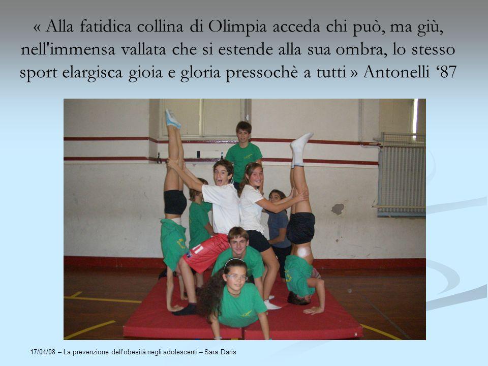 « Alla fatidica collina di Olimpia acceda chi può, ma giù, nell immensa vallata che si estende alla sua ombra, lo stesso sport elargisca gioia e gloria pressochè a tutti » Antonelli '87