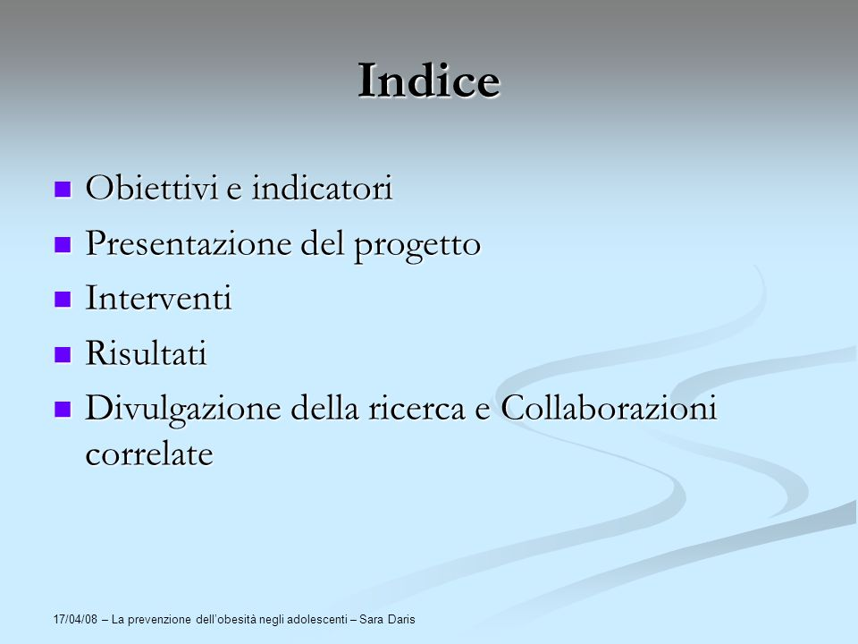 Indice Obiettivi e indicatori Presentazione del progetto Interventi