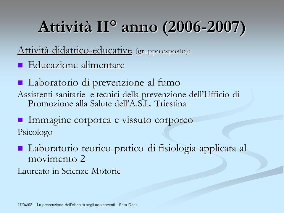 Attività II° anno (2006-2007) Attività didattico-educative (gruppo esposto): Educazione alimentare.