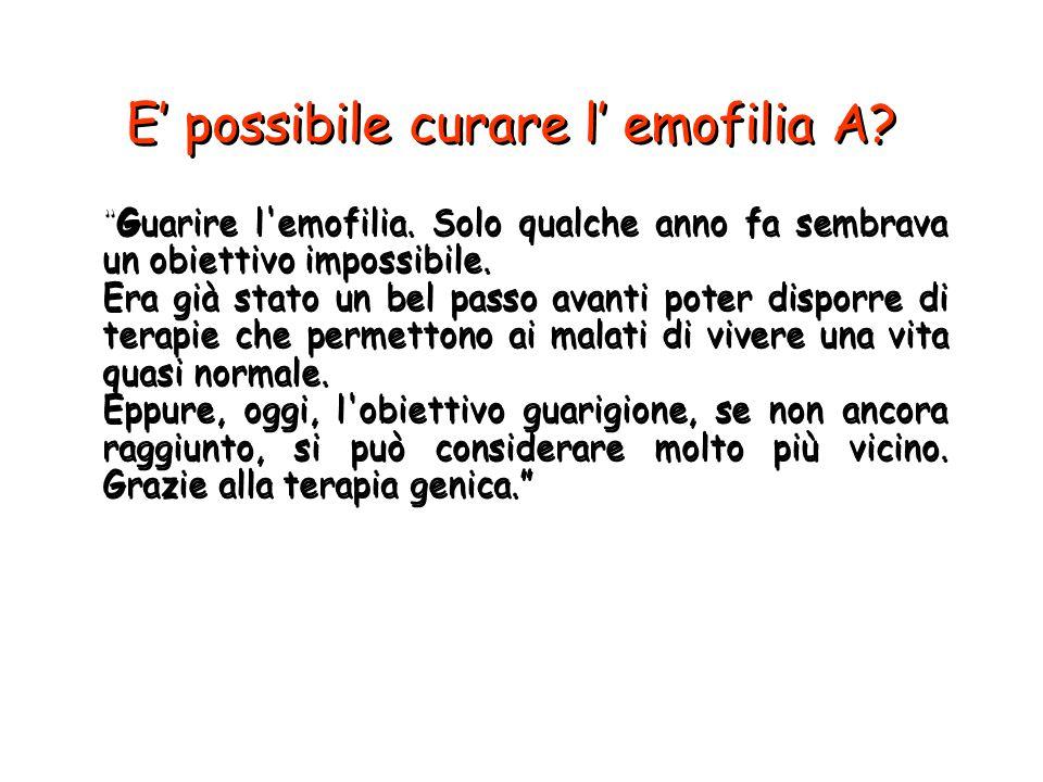 E' possibile curare l' emofilia A