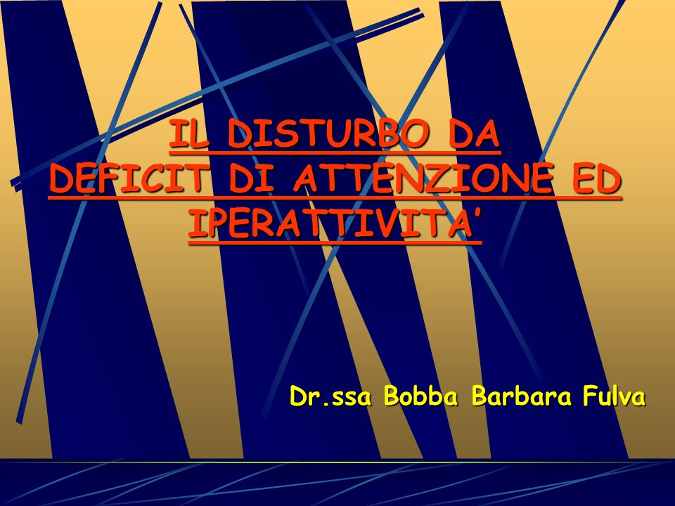 DEFICIT DI ATTENZIONE ED IPERATTIVITA'
