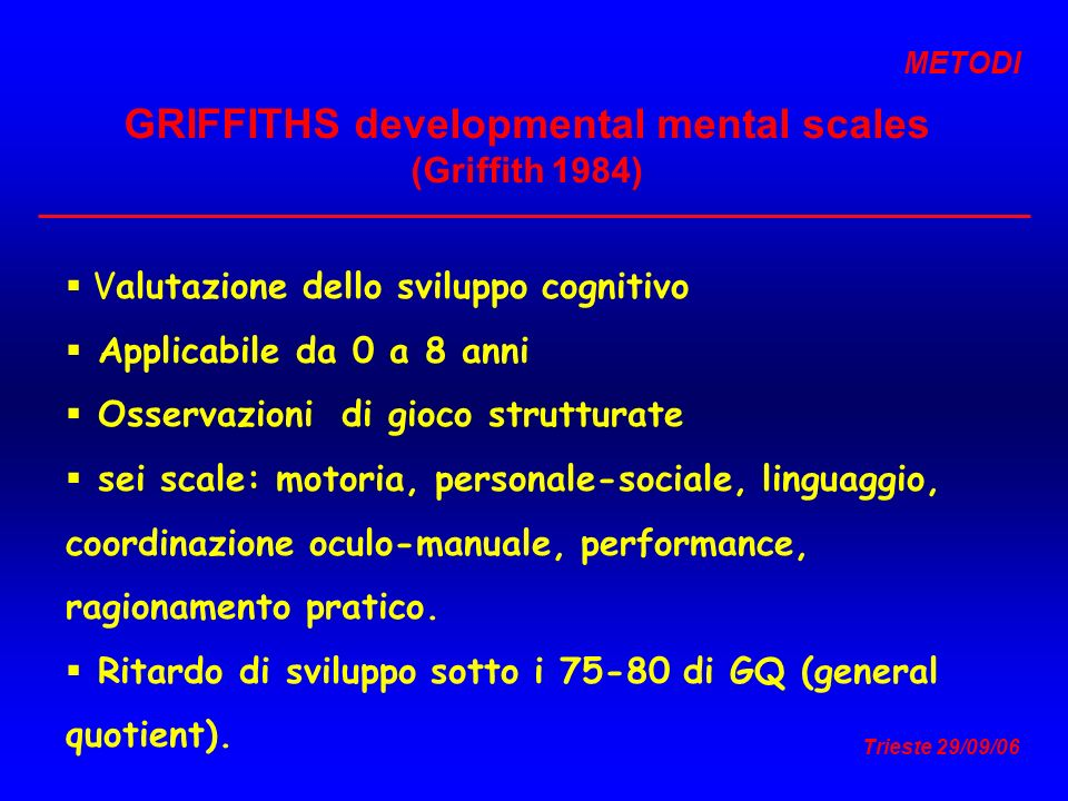 GRIFFITHS developmental mental scales (Griffith 1984)