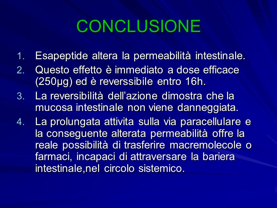 CONCLUSIONE Esapeptide altera la permeabilità intestinale.