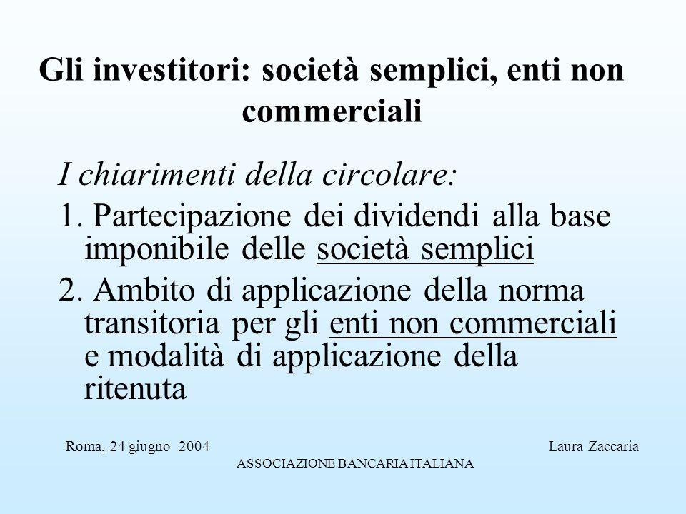 Gli investitori: società semplici, enti non commerciali