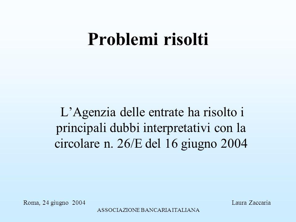 Problemi risolti L'Agenzia delle entrate ha risolto i principali dubbi interpretativi con la circolare n. 26/E del 16 giugno 2004.