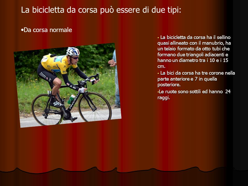 La bicicletta da corsa può essere di due tipi: