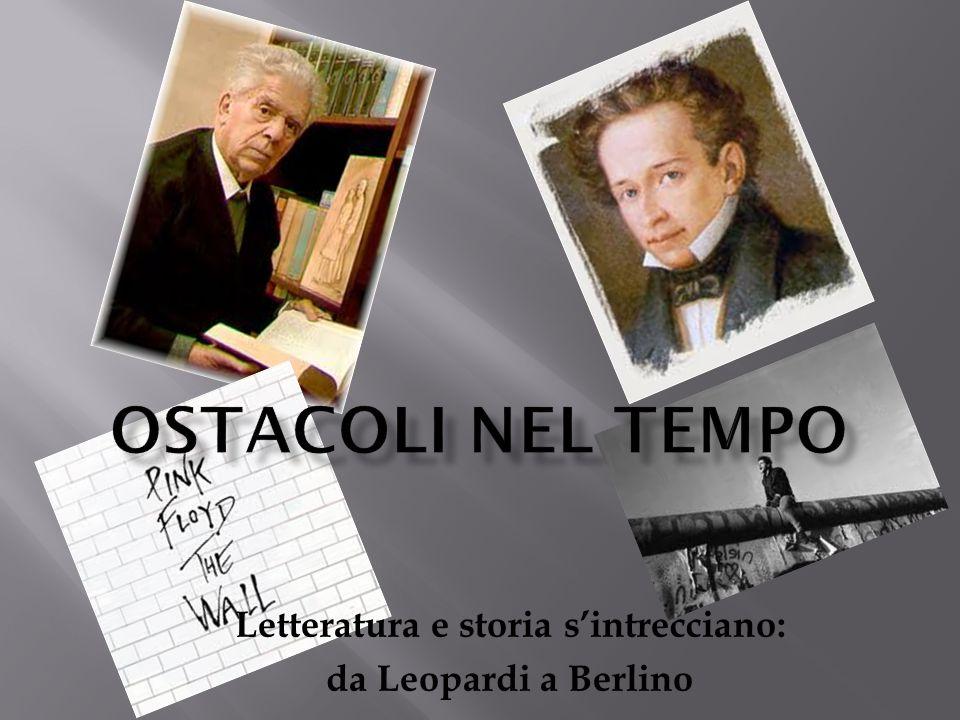 Letteratura e storia s'intrecciano: da Leopardi a Berlino