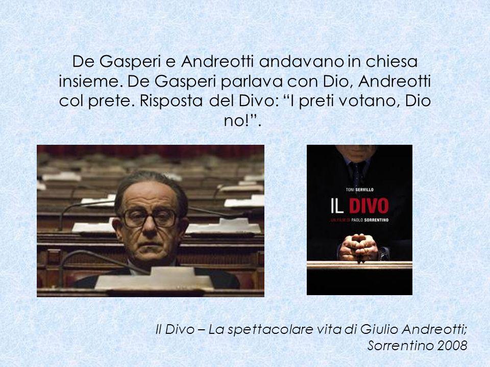 De Gasperi e Andreotti andavano in chiesa insieme