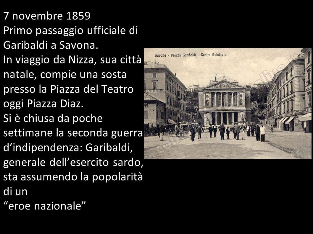 7 novembre 1859 Primo passaggio ufficiale di Garibaldi a Savona