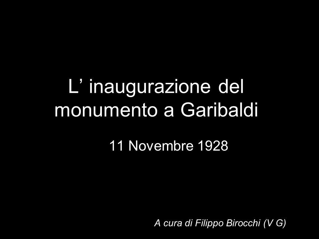 L' inaugurazione del monumento a Garibaldi
