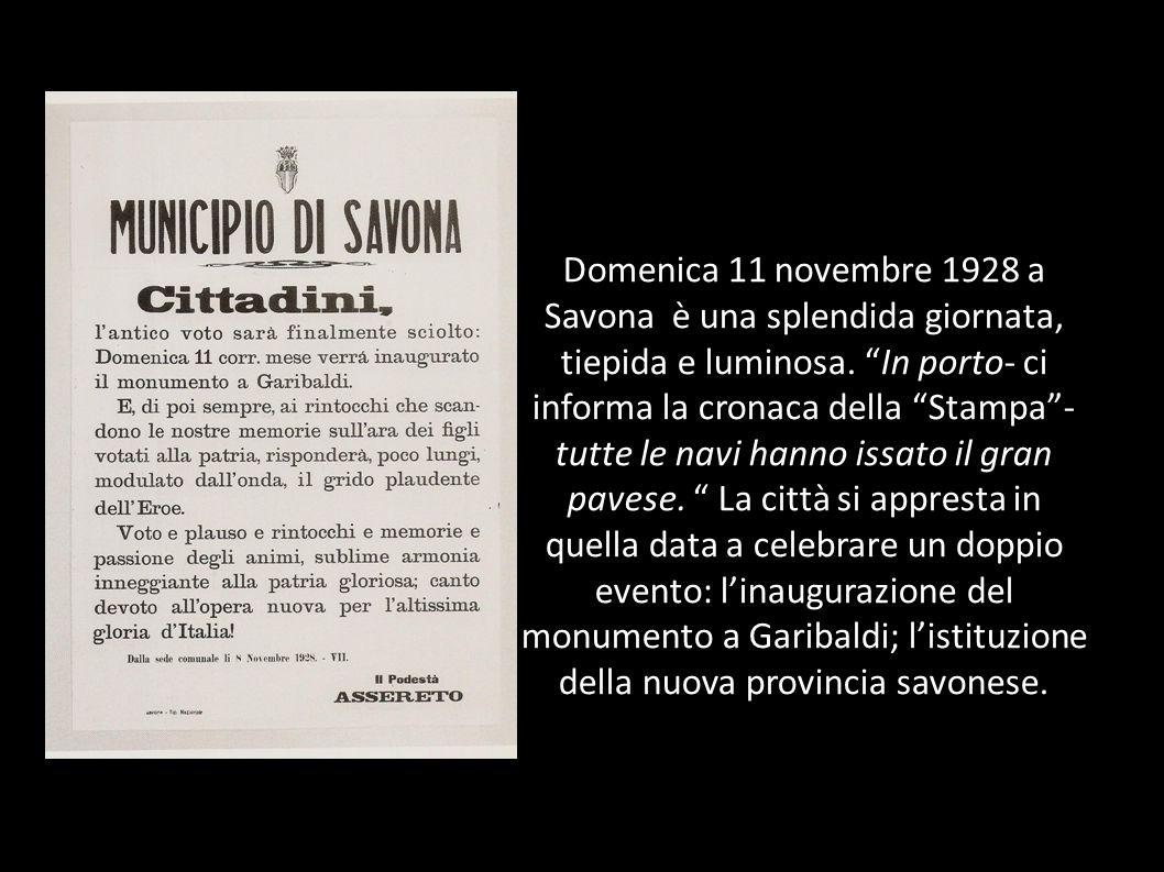 Domenica 11 novembre 1928 a Savona è una splendida giornata, tiepida e luminosa.