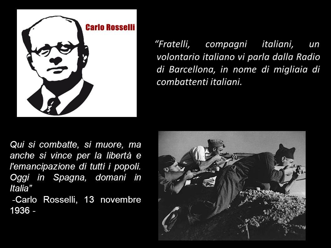 Fratelli, compagni italiani, un volontario italiano vi parla dalla Radio di Barcellona, in nome di migliaia di combattenti italiani.