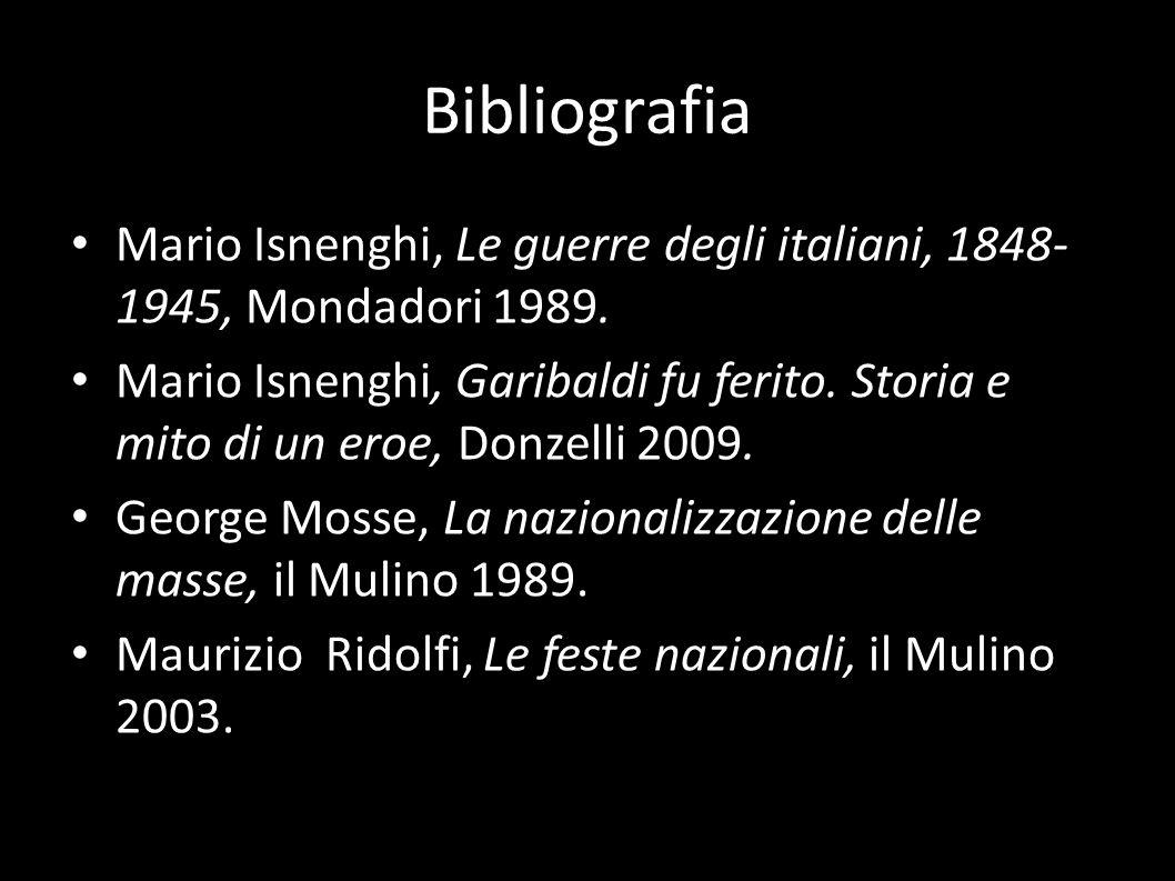 Bibliografia Mario Isnenghi, Le guerre degli italiani, 1848-1945, Mondadori 1989.