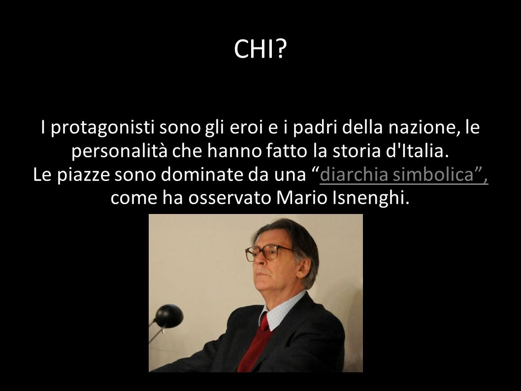 CHI I protagonisti sono gli eroi e i padri della nazione, le personalità che hanno fatto la storia d Italia.