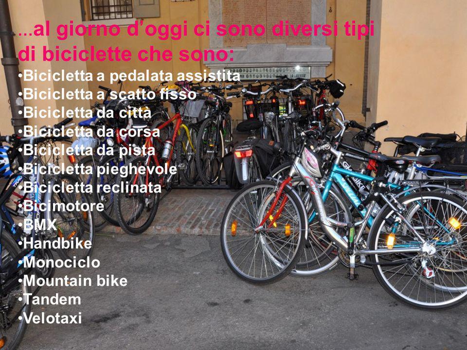 …al giorno d'oggi ci sono diversi tipi di biciclette che sono: