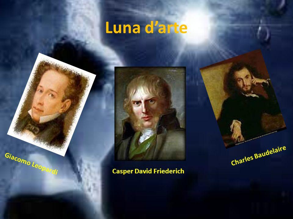 Luna d'arte Charles Baudelaire Giacomo Leopardi