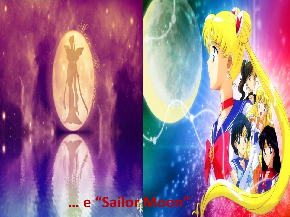 … e Sailor Moon