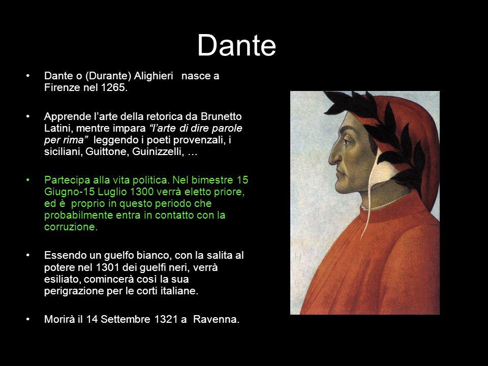 Dante Dante o (Durante) Alighieri nasce a Firenze nel 1265.