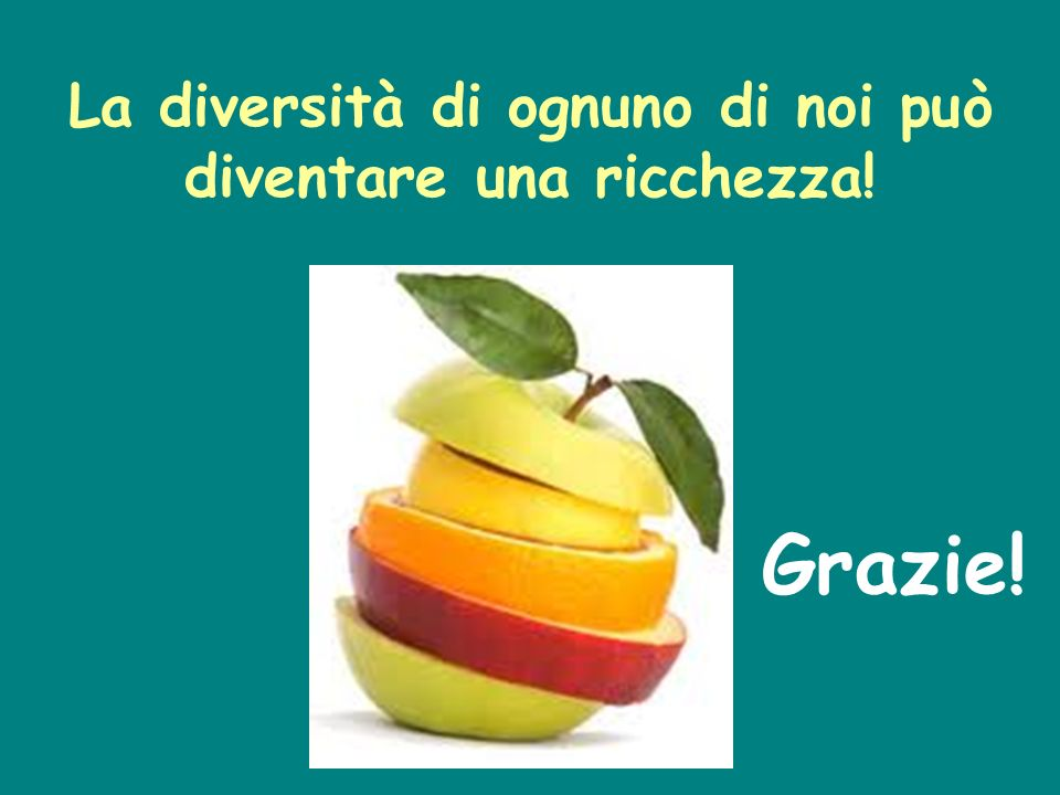 La diversità di ognuno di noi può diventare una ricchezza!